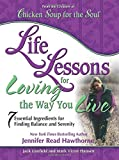 Hansen, Mark Victor: Life Lessons for Loving the Way You Live: 7 Essential Ingredients for Finding Balance and Serenity