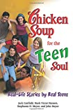 Hansen, Mark Victor: Chicken Soup for the Teen Soul: Real-Life Stories by Real Teens (Chicken Soup for the Soul)