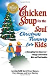 Canfield, Jack: Chicken Soup for the Soul Christmas Treasury for Kids: A Story a Day From Dec 1st to Christmas for Kids and Their Families