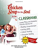 Canfield, Jack: Chicken Soup for the Soul in the Classroom -Elementary Edition: Lesson Plans and Students' Favorite Stories for Reading Comprehension, Writing Skills, Critical Thinking, Character Building