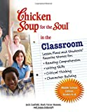 Hansen, Mark Victor: Chicken Soup for the Soul in the Classroom: Lesson Plans and Students&#39; Favorite Stories for Reading Comprehension, Writing Skills, Critical Thinking, Character Building Middle School Edition G