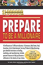 Prepare to Be a Millionaire by Tom Spinks