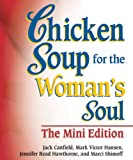 Canfield, Jack: Chicken Soup for the Woman's Soul The Mini-Edition (Chicken Soup for the Soul)