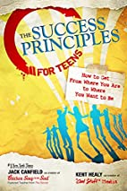 The Success Principles for Teens: How to Get…