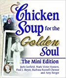 Hansen, Mark Victor: Chicken Soup for the Golden Soul