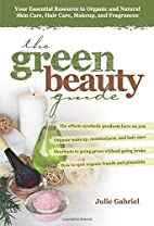 The Green Beauty Guide: Your Essential…