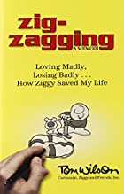 Zig-zagging: Loving Madly, Losing Badly How…