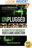 Unplugged: My Journey into the Dark World of Video Game Addiction