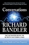 Bandler, Richard: Conversations with Richard Bandler: Two NLP Masters Reveal the Secrets to Successful Living