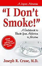I Don't Smoke!: A Guidebook to Break Your…