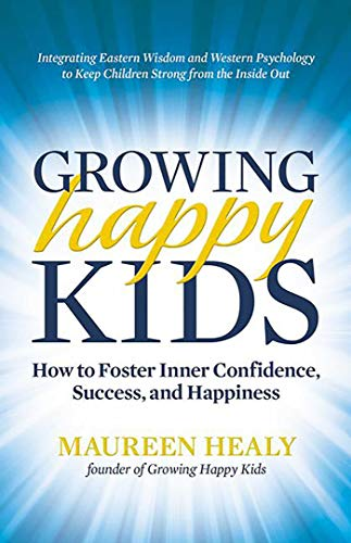 growing-happy-kids-how-to-foster-inner-confidence-success-and-happiness