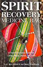 Spirit Recovery Medicine Bag: A…