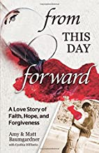 From this Day Forward: A Love Story of…