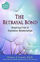 Betrayal Bond, Revised: Breaking Free of…