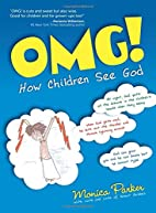 OMG!: How Children See God by Monica Parker