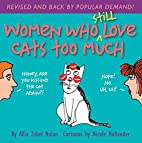 Women Who Still Love Cats Too Much by Allia…