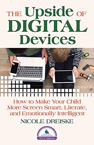 the-upside-of-digital-devices-how-to-make-your-child-more-screen-smart-literate-and-emotionally-intelligent