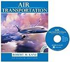 Air Transportation by Robert M. Kane