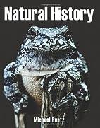 Natural History by Michael Runtz