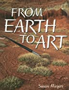 From Earth to Art Copy 2 by Susan Meyers