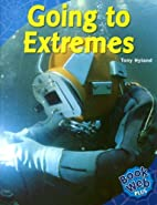 Going to Extremes (Bookweb) by Tony Hyland