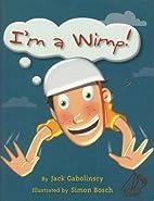 I'm a Wimp!: Rigby Sails Leveled Reader…