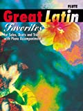 Johnson, Mark: Great Latin Favorites (Solos, Duets, and Trios with Piano Accompaniment): Flute