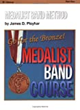 Ployhar, James: Medalist Band Method, Part 1 -- Go for the Bronze! (B-flat Clarinet)