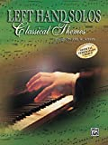 Schaum, John W.: Left-Hand Solos -- Classical Theme, Bk 1: Left Hand Alone (Schaum Method Supplement)