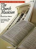 Glover: The Church Musician (David Carr Glover Christian Organ Library)