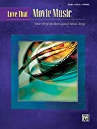Love That Movie Music: Piano/Vocal/Chords by…