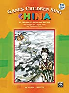 Games Children Sing- China (Book & CD) by…