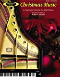 Schultz, Robert: Adult Piano Christmas Music, Bk 1: A Progressive Series for the Adult Pianist