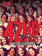 42nd Street [music score] by Al Dubin
