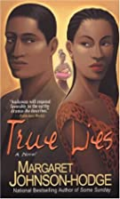 True Lies by Margaret Johnson-Hodge