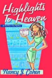 Cohen, Nancy J.: Highlights to Heaven
