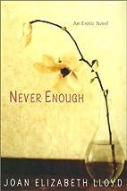Never Enough by Joan Elizabeth Lloyd