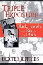 Triple Exposure: Black, Jewish and Red in…