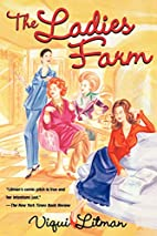 The Ladies Farm by Viqui Litman