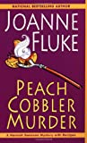 Fluke, Joanne: Peach Cobbler Murder: A Hannah Swensen Mystery with Recipes