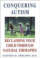 Conquering Autism: Reclaiming Your Child…