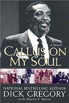 Callus On My Soul: A Memoir by Dick Gregory