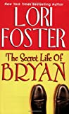 Foster, Lori: The Secret Life of Bryan