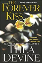 The Forever Kiss: a novel of Erotic Romance…