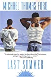 Ford, Michael Thomas: Last Summer