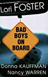 Foster, Lori: Bad Boys on Board