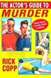 Copp, Rick: The Actor&#39;s Guide to Murder