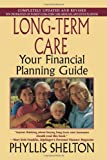 Phyllis Shelton: Long-Term Care: Your Financial Planning Guide