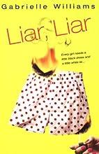 Liar, Liar by Gabrielle Williams