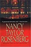 Rosenberg, Nancy Taylor: Sullivan&#39;s Justice
